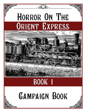 Horror on the Orient Express - Campaign Book